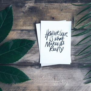 How we live is what makes us real   Ember & Co Design Studio